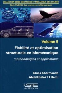 Ghias Kharmanda et Abdelkhalak El Hami - Fiabilité des systèmes multiphysiques - Volume 5 : Fiabilité et optimisation structurale en biomécanique - Méthodologie et application.