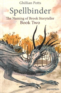 Ghillian Potts - The Naming of Brook Storyteller Tome 2 : Spellbinder.
