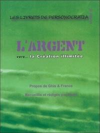 Ghis et  France - L'argent vers la Création illimitée.