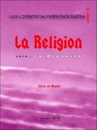 Ghis et  Mado - La religion vers... la Diessité.