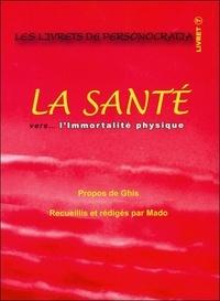 Ghis et  Mado - La Santé vers l'immortalité physique.