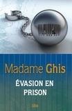 Ghis - Madame Ghis - Evasion en prison.