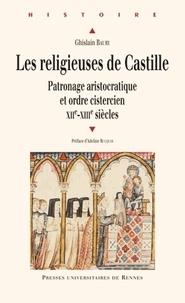 Ghislain Baury - LesreligieusesdeCastille - Patronage aristocratique et ordre cistercien (XIIe-XIIIe siècles).
