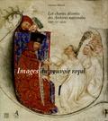 Ghislain Brunel - Images du pouvoir royal - Les chartes décorées des Archives nationales XIIIe-XVe siècle.