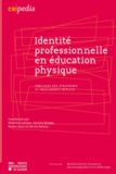 Ghislain Carlier et Cecília Borges - Identité professionnelle en éducation physique - Parcours des stagiaires et enseignants novices.