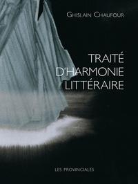 Ghislain Chaufour - Traité d'harmonie littéraire.