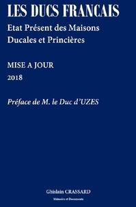 Ghislain Crassard - Les ducs français - Etat présent des maisons ducales et princières.