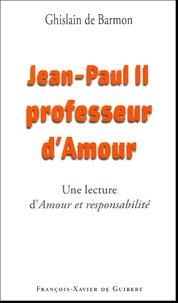 Jean-Paul II Professeur dAmour - Lecture dAmour et responsabilité de Karol Wojtyla.pdf