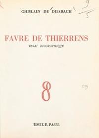 Ghislain de DIESBACH et André Bonnefous - Favre de Thierrens - Essai biographique.