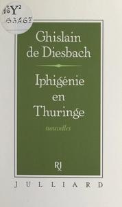 Ghislain de DIESBACH et Willy de Spens - Iphigénie en Thuringe.