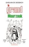 Ghislain de Diesbach - Le grand Mourzouk.