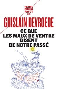Ghislain Devroede - Ce que les maux de ventre disent de notre passé.