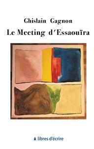 Ghislain Gagnon - Le meeting d'Essaouira.