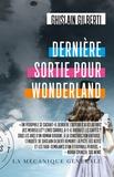 Ghislain Gilberti - Dernière sortie pour Wonderland.