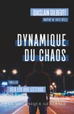 Ghislain Gilberti - Dynamique du chaos - Edition hardcore. Version inédite, intégrale, augmentée et non censurée.