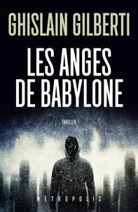 Ghislain Gilberti - La trilogie des ombres Tome 2 : Les anges de Babylone.