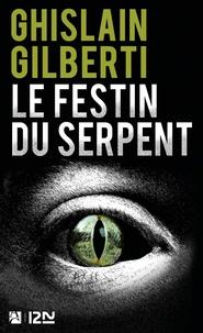 Ghislain Gilberti - Le Festin du serpent.