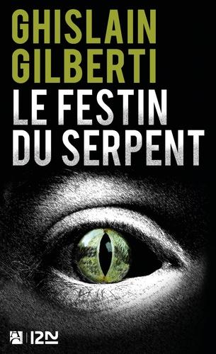 Le Festin du serpent - Ghislain Gilberti - Format ePub - 9782843377976 - 8,99 €