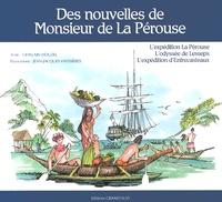 Ghislain Houzel et Jean-Jacques Vayssières - Des nouvelles de Monsieur de La Pérouse - L'expédition La Pérouse, l'odyssée de Lesseps, l'expédition d'Entrecasteaux.