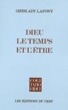 Ghislain Lafont - Dieu le temps et l'être.