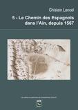 Ghislain Lancel - Le Chemin des Espagnols dans l'Ain, depuis 1567.