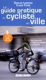 Ghislain Landreau et Claude Feigné - Le guide pratique du cycliste en ville.
