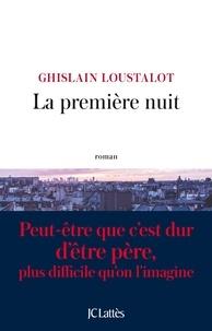 Ghislain Loustalot - La première nuit.