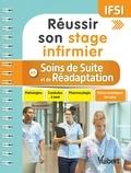 Ghislain Morange et Latifa Belmir Cheikhaoui - Réussir son stage infirmier en soins de suite et de réadaptation - Pathologies, conduites à tenir, pharmacologie, fiches techniques de soins.