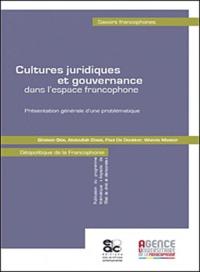 Ghislain Otis et Abdoullah Cissé - Cultures juridiques et gouvernance - Dans l'espace francophone.