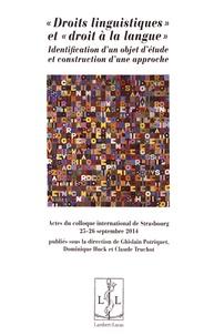 """Ghislain Potriquet et Dominique Huck - """"Droits linguistiques"""" et """"droit à la langue"""" : identification d'un objet d'étude et construction d'une approche - Actes du colloque international de Strasbourg organisé les 25 et 26 septembre 2014."""