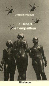 Ghislain Ripault - Le Désert de l'empailleur.