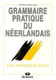 Ghislain Vandevyvere - Grammaire pratique du néerlandais - Avec exercices et corrigés.