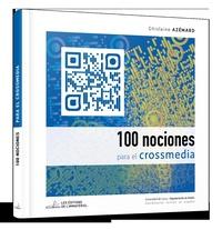 Ghislaine Azémard - 100 nociones para el crossmedia.