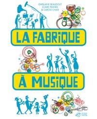 Ghislaine Beaudout et Claire Franek - La fabrique à musique.
