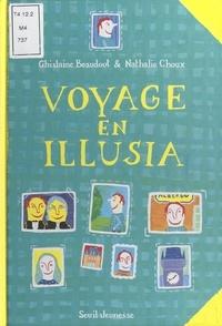 Ghislaine Beaudout et Nathalie Choux - Voyage en Illusia - Le journal de Rémi Soulier.