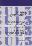 Ghislaine Bellart - Papiers personnels de monseigneur Julien 1856-1930 évêque d'Arras - Inventaire de ses papiers personnels conservés aux Archives du diocèse d'Arras et Bibliographie.