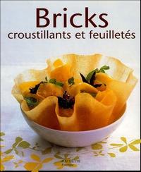 Ghislaine Benady et Alexandra Duca - Bricks, croustillants et feuilletés.