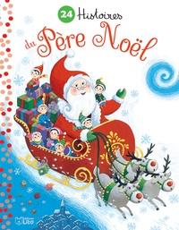 Ghislaine Biondi et Aurore Damant - 24 histoires du Père Noël.