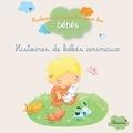 Ghislaine Biondi et Delphine Bolin - Histoire de bébés animaux.
