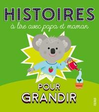 Ghislaine Biondi et Maëlle C. - Histoires à lire avec papa et maman pour grandir.