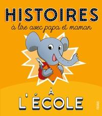 Ghislaine Biondi et Laurent Richard - Histoires à lire avec papa et maman - A l'école.