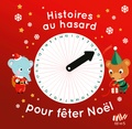 Ghislaine Biondi et Eric Puybaret - Histoires au hasard pour fêter Noël.