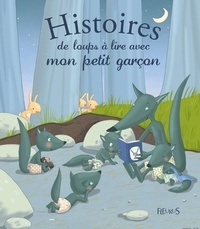 Ghislaine Biondi et Madeleine Brunelet - Histoires de loups à lire avec mon petit garçon.
