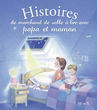 Ghislaine Biondi et Axelle Vanhoof - Histoires de marchand de sable à lire avec papa et maman.
