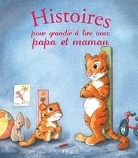 Ghislaine Biondi et Elen Lescoat - Histoires pour grandir à lire avec papa et maman.