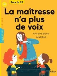 Ghislaine Biondi et Aviel Basil - La maîtresse n'a plus de voix.