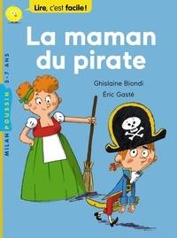 Ghislaine Biondi et Eric Gasté - La maman du pirate.
