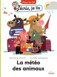 Ghislaine Biondi et Coralie Vallageas - La météo des animaux.