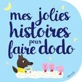 Ghislaine Biondi et Delphine Bolin - Mes jolies histoires pour faire dodo.