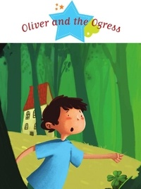 Ghislaine Biondi et Fred Multier - Oliver and the Ogress - Spine-Tingling Stories, Stories to Read to Big Boys and Girls.
